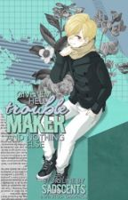 troublemaker  ➵ monoma neito  by sadscents