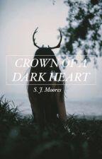 CROWN OF A DARK HEART by SJM013