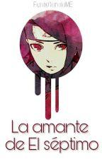 La amante de El Séptimo by FenixGarciaME