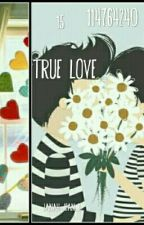 15 True Love facts by janahjea