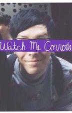 watch me corrode // phan by mygrayn