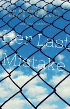 Her Last Mistake *Orange is the New Black Fanfic* by Soulless_Harmonie