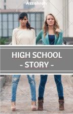 High School Story (Completed✔) by tearsinside