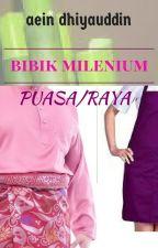 BIBIK MILENIUM VERSI PUASA/RAYA by AeinDhiyauddin