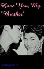 Love You, My Brother (Namjin GS) by armypark_13