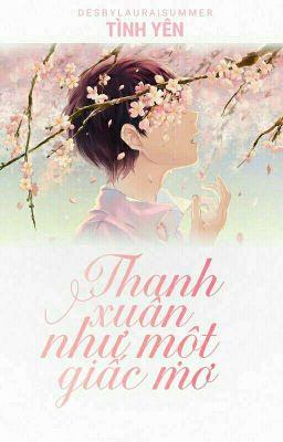 Đọc truyện Thanh Xuân Như Một Giấc Mơ