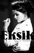 EKSİK by matheror
