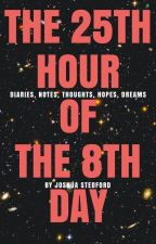 The 25th Hour of the 8th Day by Joshua Stedford by SidMadrid