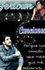 Canciones [•Gertown•] by Criaturita-777