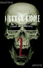 Horror Riddle [Sub Indonesia] 2 by PDPPW28