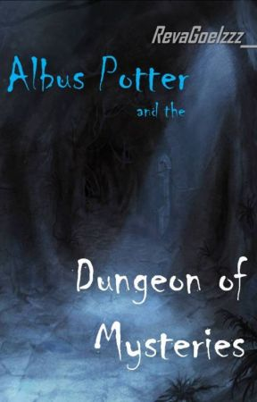 Albus Potter and the Dungeon of Mysteries by HarryPotter_05