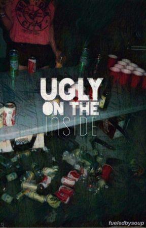Ugly on the Inside by fueledbysoup