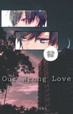 Our Wrong Love [OsoIchi] COMPLETED by Poki_Chan_