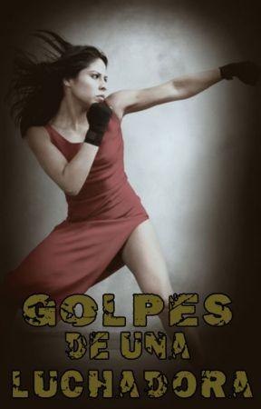 Golpes de una luchadora by ValerieGreed