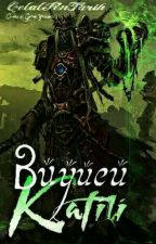 Büyücü Katili by CelalFenTarih