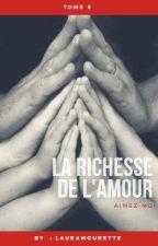 La richesse de l'amour. Tome 6 by LauraMourette