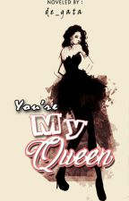 You're My Queen by deviagata0724