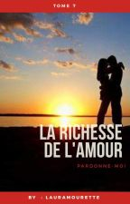 La richesse de l'amour. Tome 7 by LauraMourette