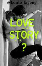 LOVE STORY ? by konto_lageng
