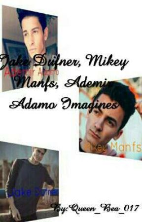 Jake Dufner, Mikey Manfs, Ademir Adamo Imagines **Requests Closed** by Queen_Bea_017