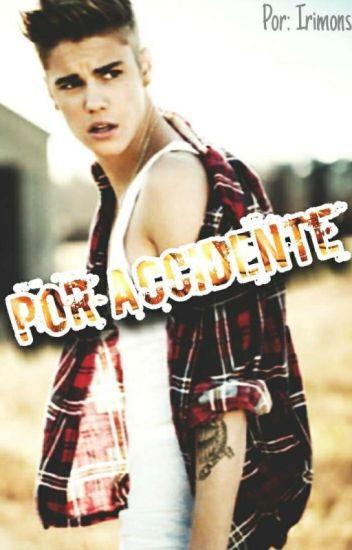 Por accidente (Justin Bieber & tu)