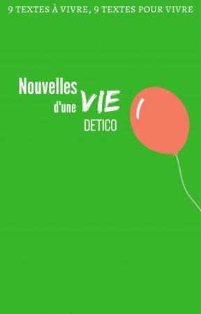 Nouvelles d'une Vie by Detico