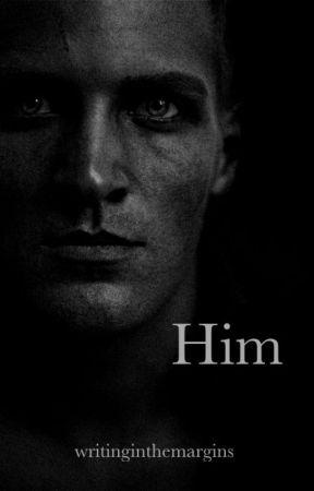 Him by writinginthemargins