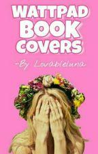 Wattpad Book Covers (OPEN) by lovableluna