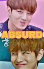 ABSURD (VKOOK) by IchaJeonJungkook