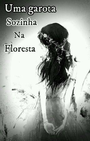 Uma garota sozinha na floresta (3° Temporada) by Joyciane15