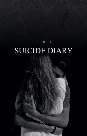 The Suicide Diary (#Wattys2015) [ON HOLD]