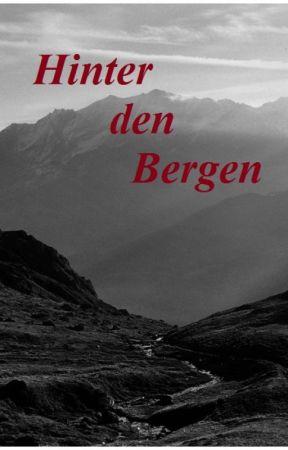 Hinter den Bergen by EinHaufenScheise