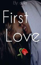 First Love 🥀 by _QueenOfQueen