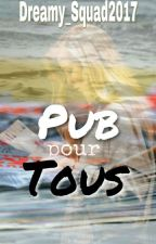 Pub Pour Tous by Dreamy_Squad2017