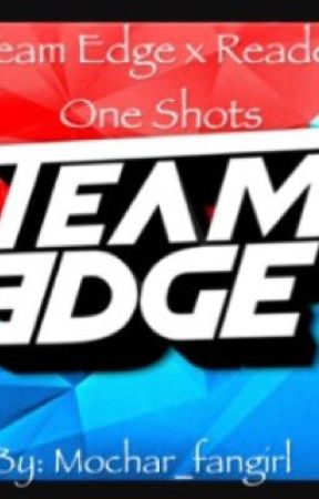 Team Edge Reader One Shots by mochar_fangirl