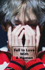 Fell In Love With A Human [Kim Taehyung/V! X OC] by CluelessMochi