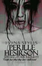 PERILLE HEDIRSON - Beware Of Her Requests by EvenaStyles
