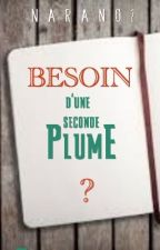 Besoin d'une Seconde Plume ? by Naran02