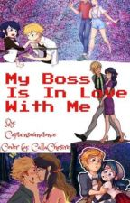 My Boss is in Love With Me by captainswanatonce