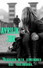 - AYRILIK ZOR - by mutlulukyalanmis
