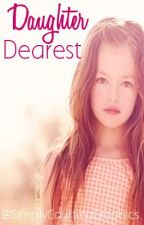 Daughter Dearest by c-a-n-n-o-n-b-a-l-l