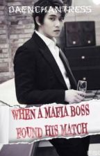 When The Mafia Boss Found His Match by azegaganjelly