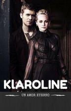 Un amor eterno/Klaroline by Maarieelle