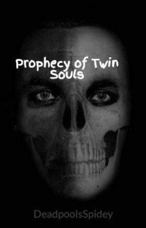 Prophecy of Twin Souls by DeadpoolsSpidey