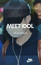 Meet Idol [END] by gittaay_