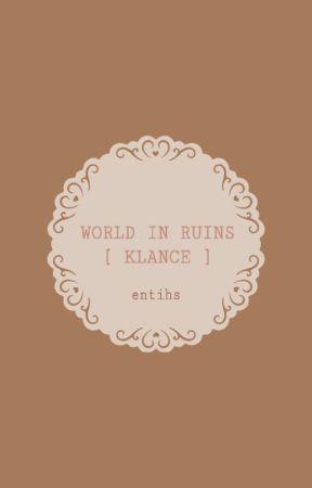 World in Ruins | Klance Zombie Apocalypse AU by LanceIsMyUnicorn