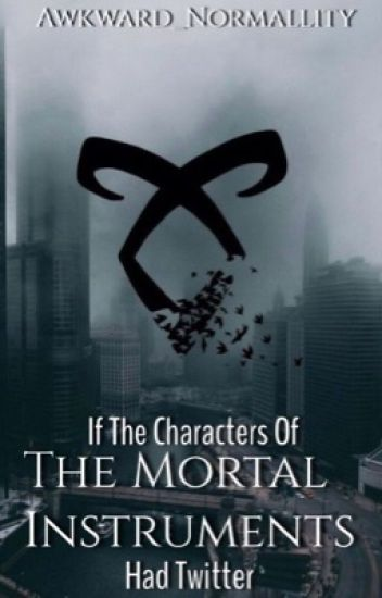 If The Characters Of The Mortal Instruments Had Twitter.