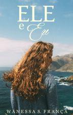 ELE e Eu by Wanessa_sf