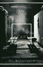 TAKE MY HEART! ✖ EXO by Chelliee10