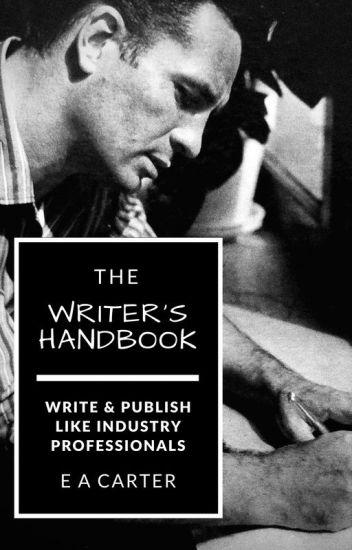 The Writer's Handbook - Write & Publish Like Industry Professionals